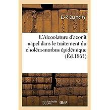 L'Alcoolature d'Aconit Napel Dans Le Traitement Du Choléra-Morbus Épidémique