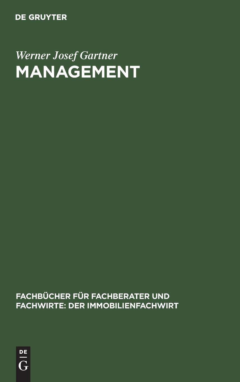 Management: Einführung in Management, Kommunikation und Personalwirtschaft (Fachbücher für Fachberater und Fachwirte: Der Immobilienfachwirt)