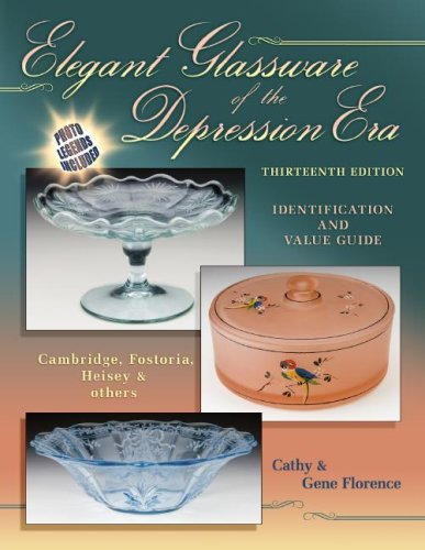 Pink Depression Era Glass (Elegant Glassware of the Depression Era Thirteenth Edition (Elegant Glassware of the Depression Era: Identification & Value Guide))
