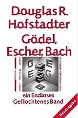 Gödel, Escher, Bach: Ein Endloses Geflochtenes Band Hardcover