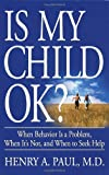Is My Child Ok?, Henry A. Paul, 0440508878