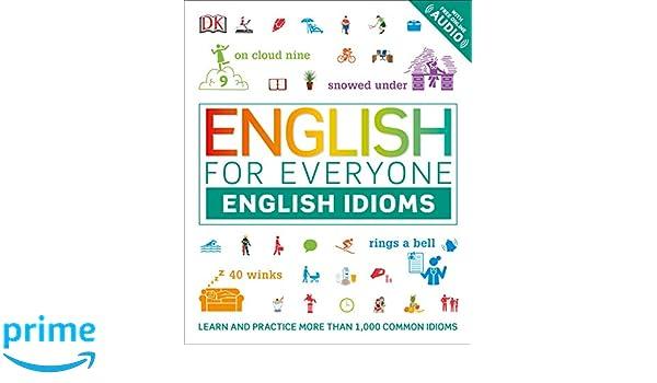 English for Everyone: English Idioms: DK: 9781465480408