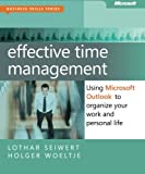 img - for Effective Time Management: Using Microsoft Outlook to Organize Your Work and Personal Life (Business Skills) book / textbook / text book
