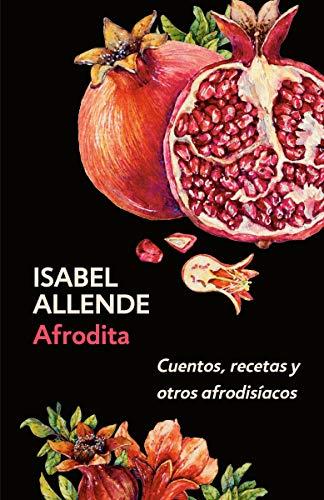 Afrodita: Cuentos, recetas y otros afrodisíacos (Spanish Edition) ()