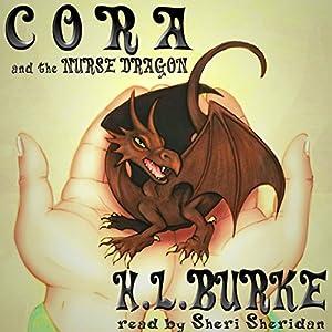 Cora and the Nurse Dragon Audiobook