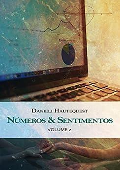 Números & Sentimentos: Volume 2 por [Hautequest, Danieli]