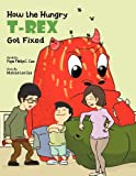How the Hungry T-Rex Got Fixed, Marcus Loo Cua, 1465396438