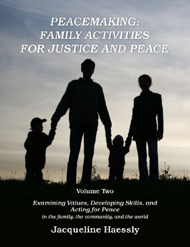 Peacemaking: Family Activities For Justice And Peace, Vol. 2