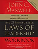 img - for The 21 Irrefutable Laws of Leadership Workbook: Revised & Updated book / textbook / text book