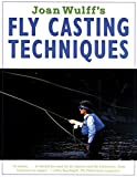 Joan Wulff's Fly-Casting Techniques, Joan Wulff, 1558213546