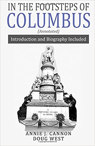 Book In The Footsteps of Columbus (Annotated): Introduction and Biography Included