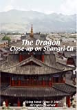 The Dragon: Close-up on Shangri-La