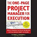 The One-Page Project Manager for Execution: Drive Strategy and Solve Problems with a Single Sheet of Paper Audiobook by Clark A. Campbell, Mike Collins Narrated by Jeffrey Kafer