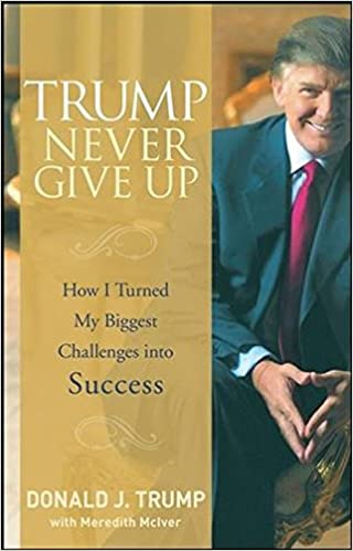 image for Trump Never Give Up: How I Turned My Biggest Challenges into Success