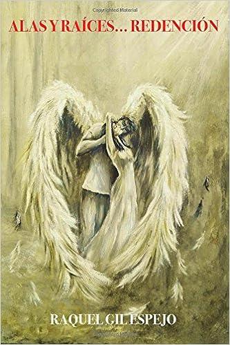 Redención (Saga Alas y raíces) (Volume 3) (Spanish Edition): Raquel Gil Espejo: 9788469749821: Amazon.com: Books