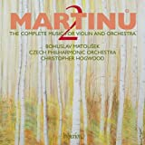 Martinu: Complete music for violin & orchestra, Vol. 2