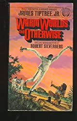 Warm Worlds and Otherwise