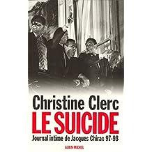 Journal intime de Jacques Chirac - tome 4 : Le suicide - Juillet 1997 - mai 1998 (French Edition)