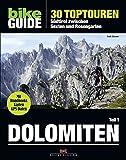 BIKE Guide Dolomiten (Band 1): 30 Toptouren, Südtirol zwischen Sexten und Rosengarten