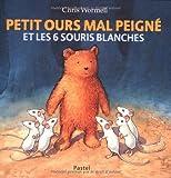 """Afficher """"Petit ours mal peigné et les 6 souris blanches"""""""