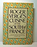 Roger Verge's Cuisine of the South of France (English and French Edition)
