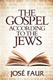 The Gospel According to the Jews, José Faur, 0615699030