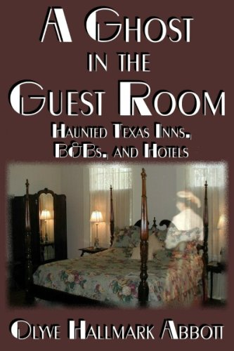 Download A Ghost in the Guest Room: Haunted Texas Inns, B&Bs & Hotels pdf epub