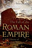 The Fall of the Roman Empire: A New History of Rome