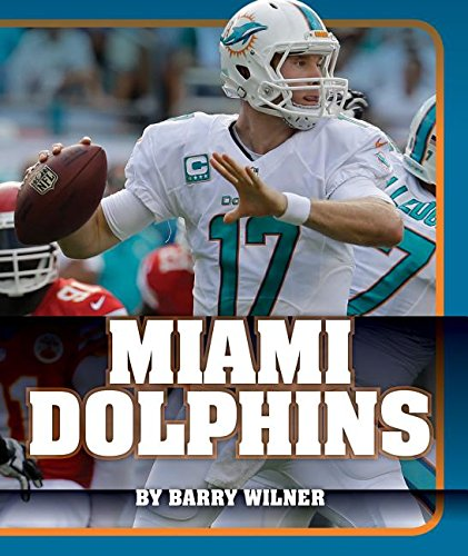 Download Miami Dolphins (Insider's Guide to Pro Football: AFC East) ebook