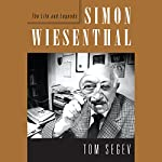 Simon Wiesenthal: The Life and Legends   Tom Segev