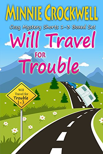 Will Travel for Trouble Series Boxed Set (Books 1-3) (Will Travel)