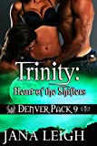 Trinity: Heart of the Shifters (Denver Pack Book 9)