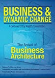 download ebook business and dynamic change: the arrival of business architecture pdf epub