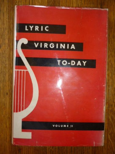 Lyric Virginia To-Day - Volume II: An Anthology of Contemporary Virginia Poetry