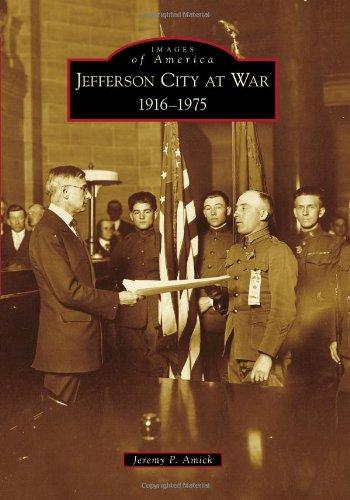 Download Jefferson City at War: 1916-1975 (Images of America) pdf epub