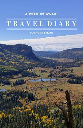 Adventure Awaits Travel Diary for Notes & Plans: A Journaling Logbook