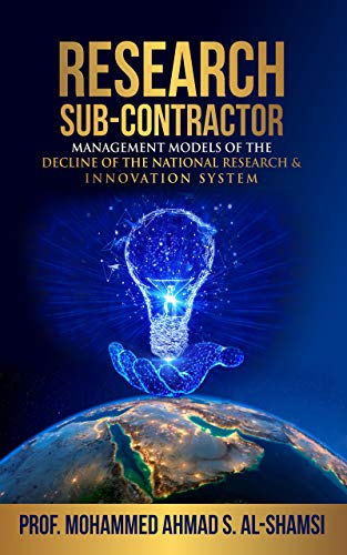 Book: Research Sub-Contractor - Models For The Decline Of The National Research and Innovation System by Dr. Mohammed Ahmad Alshamsi