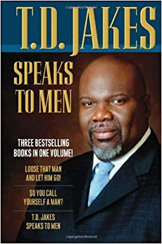Let it Go Forgive So You Can Be Forgiven by T.D. Jakes