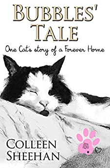 Bubbles' Tale - One Cat's Story of a Forever Home by [Sheehan, Colleen]