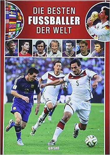 Die Besten Fußballer Der Welt Amazonde Garant Verlag Gmbh Bücher