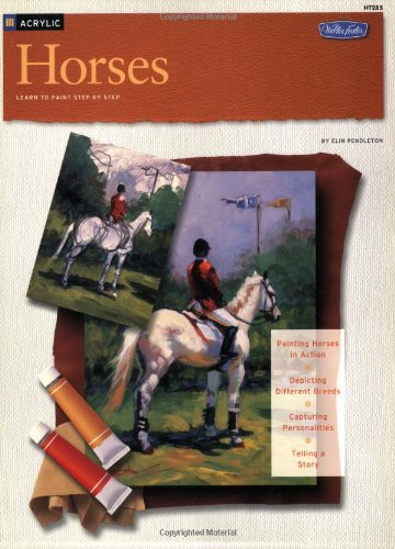Acrylic: Horses (HT285) (Walter Foster How to Draw and Paint Series)