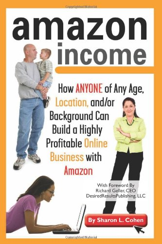 51q7p5YrjwL - Amazon Income: How ANYONE of Any Age, Location, and/or Background Can build a Highly Profitable Online Business with Amazon