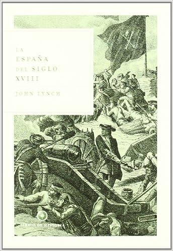 La España del siglo XVIII (Libros de Historia): Amazon.es: Lynch ...
