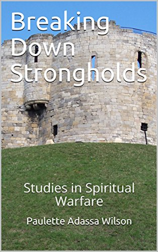 [D0wnl0ad] Breaking Down Strongholds: Studies in Spiritual Warfare PDF