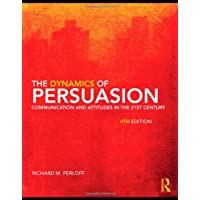 The Dynamics of Persuasion: Communication and Attitudes in the Twenty-First Century