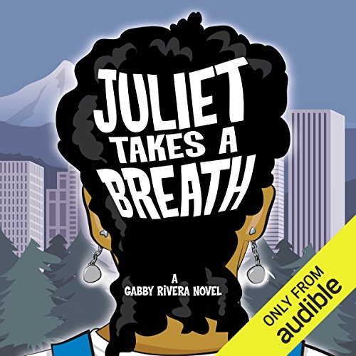 Pdf Lesbian Juliet Takes a Breath: A Gabby Rivera Novel