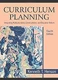 Curriculum Planning- Integrating Multiculturalism, Constructivism & Education Reform 4th EDITION