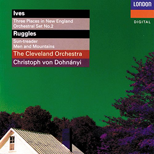 Ives: 3 Places In New England; Orchestral Set No. 2 - Ruggles: Sun-Treader; Men And Mountains - Crawford: Andante