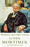 Murderers and Other Friends, John Mortimer, 0670849022