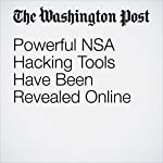 Powerful NSA Hacking Tools Have Been Revealed Online | Ellen Nakashima
